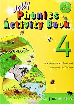 Jolly Phonics activity book 4 : ai j oa ie ee or. Sara Wernham. Jolly Learning, 2010