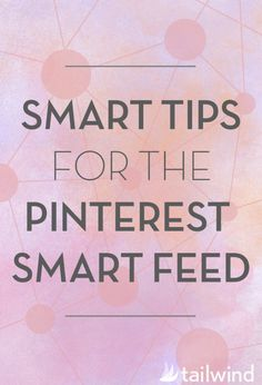 Smart Tips for the Pinterest Smart Feed