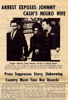 In 1966, the far-right racist publication Thunderbolt, which claimed to carry 'The White Man's Viewpoint', reprinted a photo of Johnny and his first wife Vivian Liberto with the incorrect assumption that she was black. It prompted the Ku Klux Klan to go on the attack against Cash