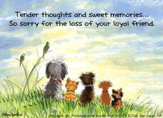 Tender thoughts and sweet memories… so sorry for the loss of your loyal friend. :'(