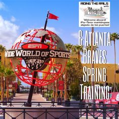 Riding the Rails - Atlanta Braves Spring Training and ESPN Wide World of Sports Complex
