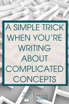 Use these simple writing trick to write about complicated concepts in a way your readers can understand! This writing tip can make any topic understandable. And help you get your ideas out on paper without getting stuck on the hard ideas. #writingtips #writingtrick