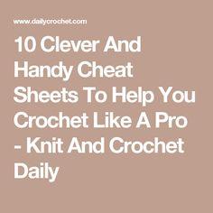 10 Clever And Handy Cheat Sheets To Help You Crochet Like A Pro - Knit And Crochet Daily