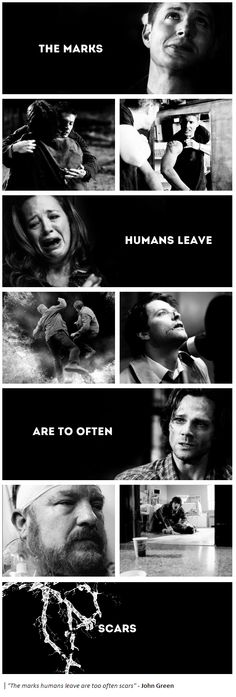 The marks humans leave are too often scars. Supernatural + John Green? I love it.