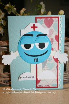 m cards 001  perfect card for the nursesvwhere i work......  `  For nurses week with m & m's attached
