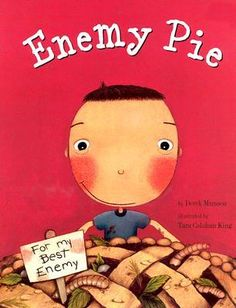 Cindy Hawpe of Benbrook, Texas recommends Enemy Pie  by Derek Munson: At a summer workshop last year, I learned about this wonderful literacy activity that also ties in a character lesson. After reading and discussing Enemy Pie  with your class, the class creates a recipe for friendship. (Example: 2 cups kindness, 1 cup helpfulness). After adding a class picture to the bottom, I placed one copy of the recipe in each child's memory book which she or he takes home at the end of the year.