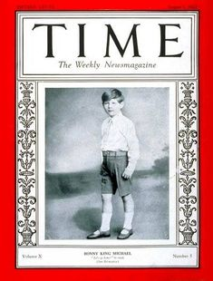 """TIME Magazine Cover of King Michael of Romania, Photo was taken during his first """"reign,"""" Michael I Of Romania, Act Time, Romanian Royal Family, Queen Victoria Family, Popular Magazine, Time Magazine, Magazine Covers, Interesting Reads, Kaiser"""