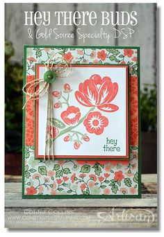2014  Hey There Buds Stamp set , Gold Soiree Speciality DSP  when stamped in the same color pallet of Calypso Coral and Pistachio Pudding.