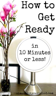 Need to shorten your time in the morning or before going out? Here's how to get ready faster than you ever thought possible!