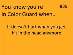You Know You're In Color Guard When It doesn't hurt when you get hit in the head anymore, so true Marching Band Jokes, Marching Band Problems, Flute Problems, Colour Guard, Color Guard Flags, Color Guard Quotes, Band Nerd, Winter Guard, Band Memes