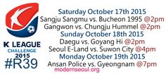 K League Classic 2015 Round 34 and K League Challenge Round 38 – Previews / Predictions (October 17th – 18th) | Modern Seoul