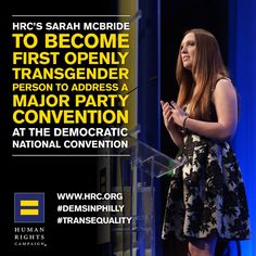 HRC National Press Secretary Sarah McBride and President Chad Griffin will speak at the Democratic National Convention. McBride's appearance marks the first time in history an openly transgender person will speak at a major party convention.