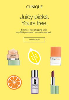 CLINIQUE Juicy picks. Yours free. 4 minis + free shipping with any $35 purchase.* No code needed. CHOOSE NOW