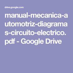 manual-mecanica-automotriz-diagramas-circuito-electrico.pdf - Google Drive