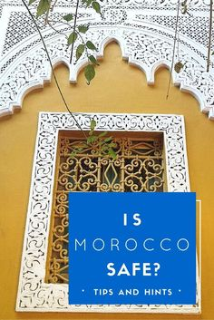 If you're worried about safety in Morocco, read this post to find out more.