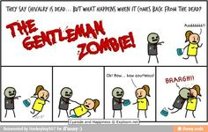 Cyanide and Happiness Gentleman Zombie Zombie Quotes, Cyanide And Happiness Comics, Zombie Party, Humor Grafico, Chivalry, Zombie Apocalypse, Comic Strips, I Laughed, Funny Pictures