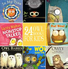 24 Cute and Cuddly Owl Books for Kids...these would be darling for an owl-themed baby shower or 1st birthday party to build up the child's book collection