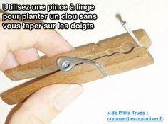 Utilisez une pince à linge  pour planter un clou sans  se taper sur les doigts