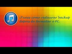 iTunes - Como Restaurar Backup dos Arquivos ♡ ♥