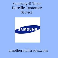 Samsung has the worst customer service and problem solutions that I have ever…