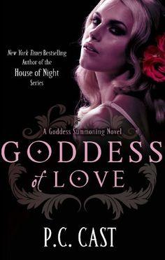 Goddess Of Love: Number 5 in series (Goddess Summoning) von [Cast, P. C.]