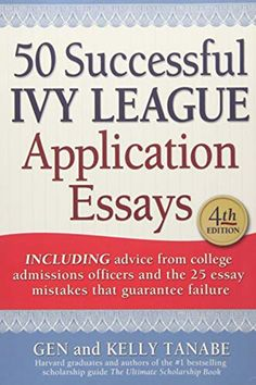 "Read Successful Ivy League Application Essays"" by Gen Tanabe available from Rakuten Kobo. The powerful tools in this invaluable resource equip students with the skills to write successful entrance essays for to. Expository Writing, Essay Writing Tips, Good Essay, Argumentative Essay, Essay Prompts, Essay Tips, Dissertation Writing, Article Writing, Letter Writing"