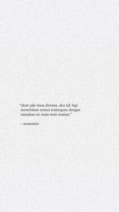Akan tiba waktunya Rude Quotes, Quotes Rindu, Tumblr Quotes, Heart Quotes, People Quotes, Daily Quotes, Qoutes, Study Motivation Quotes, Quotes Galau