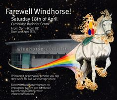 #farewellwindhorse On Saturday April 18th between 2-6pm UK / 9am-1pm EST we'll be live streaming from the final gathering and celebration of Windhorse:Evolution in Cambridge, UK.   If you can't make it to the day itself, we hope to see you online and share some last memories of a big part of Triratna history...