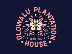 Olowalu Plantation House by Nick Slater - Dribbble Design Logo, Badge Design, Graphic Design Branding, Art Design, Typography Logo, Logo Branding, Typography Design, Flower Typography, Lettering