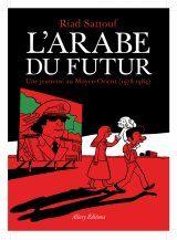 L'Arabe du futur n° 1<br /> Une Jeunesse au Moyen-Orient, 1978-1984