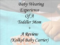 baby wearing, wearing a toddler, baby carrier india, baby carrier review, kolkol baby carrier