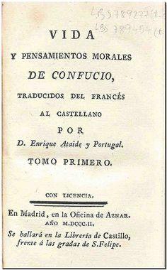 Vida y pensamientos morales de Confucio / traducidos del francés al castellano por Enrique Ataide y Portugal. - Madrid : Oficina de Aznar, 1802.