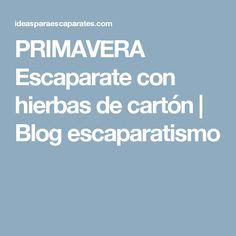 PRIMAVERA Escaparate con hierbas de cartón | Blog escaparatismo