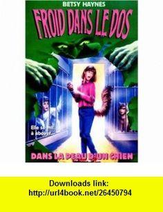 Froid dos n1  Dans la peau d un chien (9782266079501) Betsy Haynes , ISBN-10: 2266079506  , ISBN-13: 978-2266079501 ,  , tutorials , pdf , ebook , torrent , downloads , rapidshare , filesonic , hotfile , megaupload , fileserve