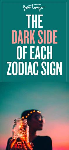 We all have a side of us that we don't like to show. Here are the zodiac signs' dark sides and the dark traits they hide.