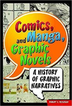 Comics, manga, and graphic novels : a history of graphic narratives,  2011  http://absysnetweb.bbtk.ull.es/cgi-bin/abnetopac01?TITN=541860
