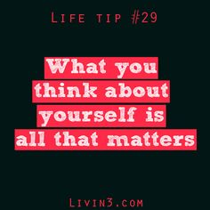 Life tip 29 What you think about yourself is all that matters Famous Quotes About Life, Life Quotes, Dancer Quotes, Inspirational Quotes With Images, All That Matters, Great Life, Word Of The Day, Life Hacks, Life Tips