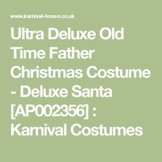 Ultra Deluxe Old Time Father Christmas Costume - Deluxe Santa [AP002356] : Karnival Costumes