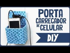 Porta Carregador de Celular =DiY - YouTube
