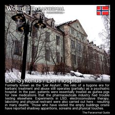 Lier Sykehus / Lier Hospital   - Drammen, Norway   - 'World of the Paranormal' are short bite sized posts covering paranormal locations, events, personalities and objects from all across the globe.   Follow The Paranormal Guide at: www.theparanormalguide.com