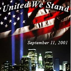 united we stand usa patrotic in memory instagram quotes september 11 sept 11 never forget twin towers 9/11