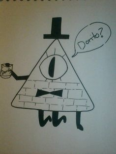 Darn that Illuminati Dorito. Gravity Falls is so good and Bill has become my favorite.