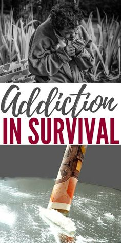 Addiction in Survival - For those fighting addiction it would seem everyday is a battle for survival. You wake up to tug and pull of your vices. No matter what important thing you must do there is the constant nagging of that thing you know you shouldn't do.