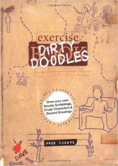 Dirty Doodles: Draw Your Own Smutty Scribblings, Crude Characters & Deviant Drawings - https://tryadultcoloringbooks.com/dirty-doodles-draw-your-own-smutty-scribblings-crude-characters-deviant-drawings/ - #AdultColoringBooks, #Humerous