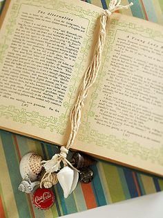 Shells and Twine Bookmark: Craft a lovely bookmark to remind you of days at the beach. Natural string fits right in with seashore finds, such as shells, buttons, and bottle caps. Knot eight 18-inch-long strands together at one end to make the main bookmark; knot 8 inches below the first knot, or farther depending on the size of the book. Drill holes in items to attach to the string ends or use hot glue.