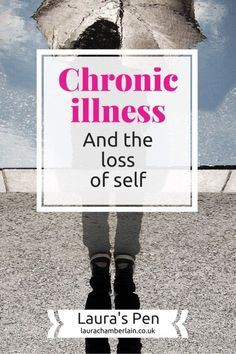 Chronic illness and the loss of self identity