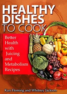 Healthy Dishes to Cook: Better Health with Juicing and Me... https://www.amazon.com/dp/B00KW8G8WE/ref=cm_sw_r_pi_dp_1Mhnxb1RSGA98