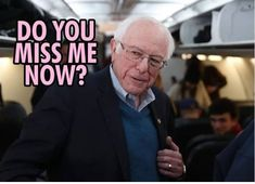 Do You Miss Me, Me Now, Bernie Sanders, Fictional Characters, Fantasy Characters