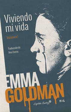 Anarquismo, belleza y amor libre: 5 motivos por los que amamos a Emma Goldman