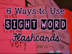 6 Ways to Use Sight Word Flash Cards